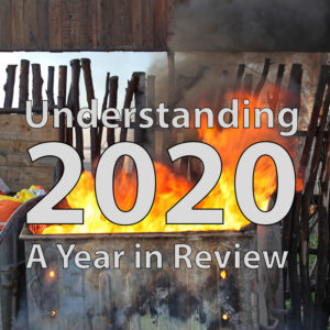 Understanding Our World of 2020: A Year in Review